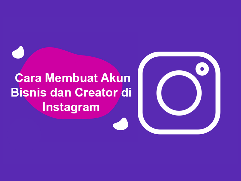 Cara membuat akun bisnis instagram profesional
