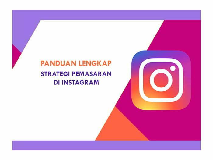 panduan lengkap strategi marketing di Instagram