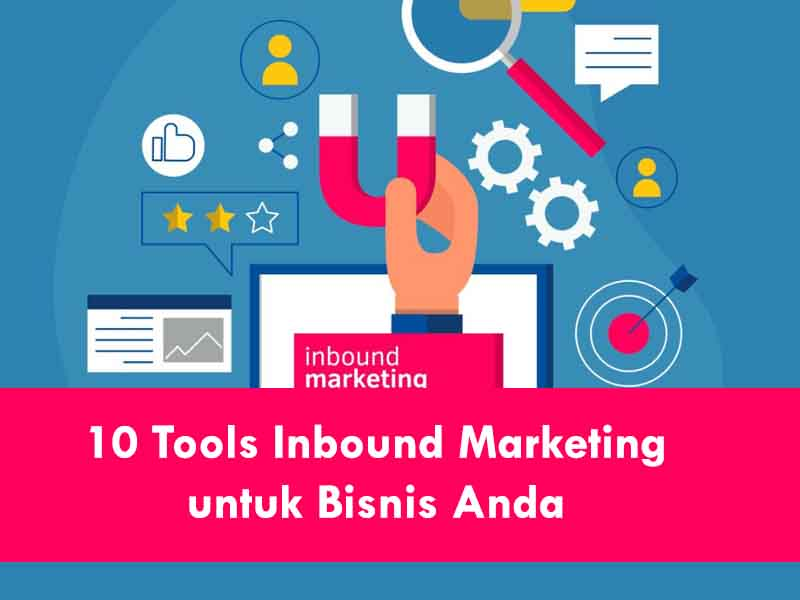 10 Tools Inbound Marketing untuk bisnis Anda