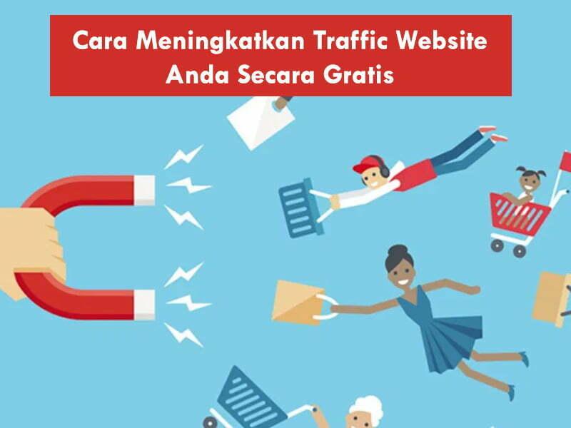 15 Cara Meningkatkan Traffic Website Anda Secara Gratis