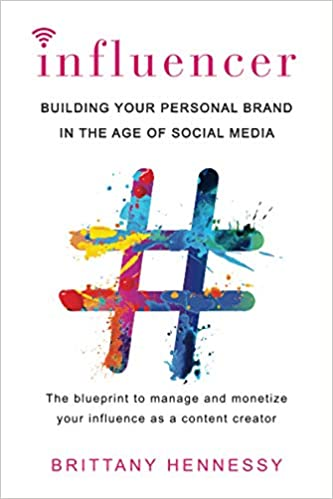 Influencer: Building Your Personal Brand in the Age of Social Media oleh Brittany Hennessy