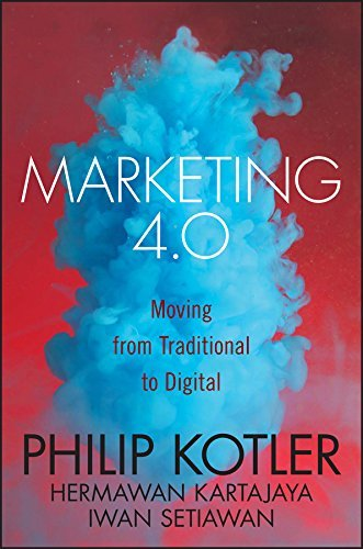 Marketing 4.0: Moving from Traditional to Digital oleh Philip Kotler
