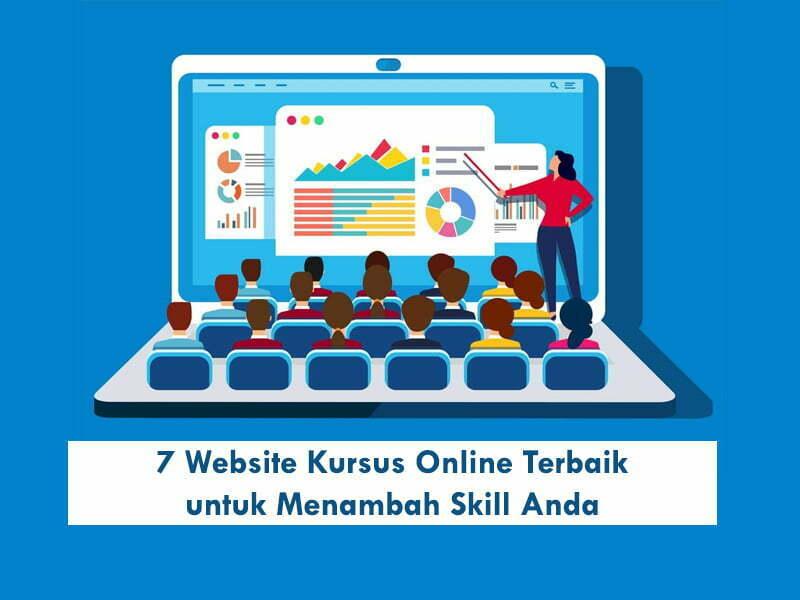7 Website Kursus Online Terbaik untuk Menambah Skill Anda