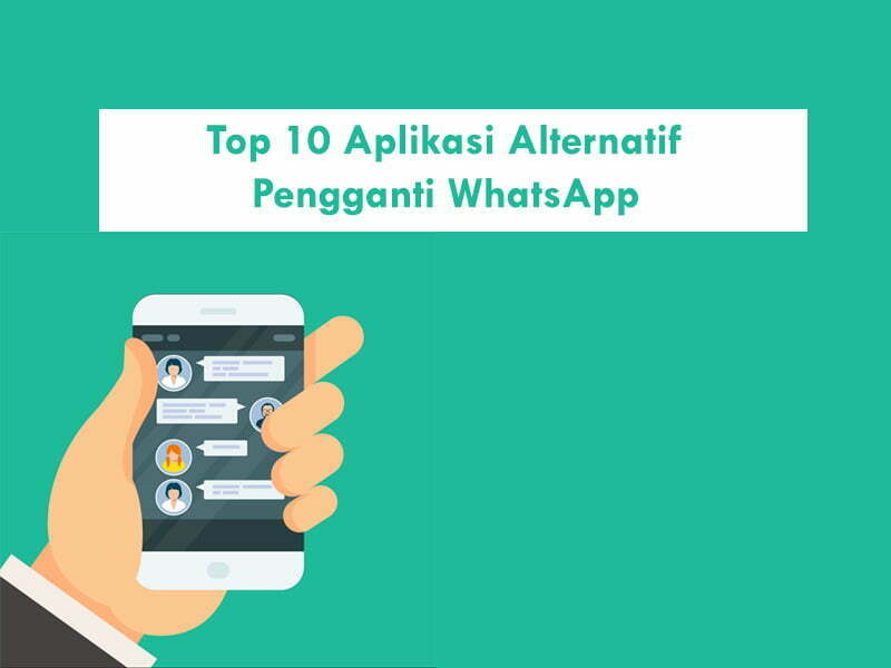Top 10 Aplikasi Alternatif Pengganti WhatsApp
