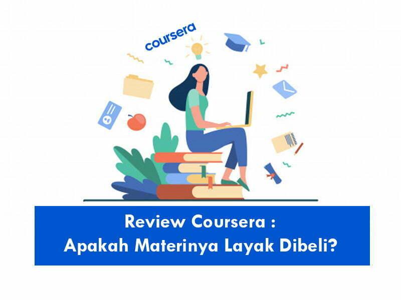 Review Coursera - Harga, Kelebihan dan Kelurangan