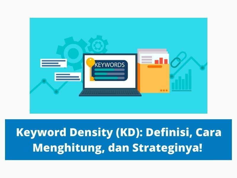 Keyword Density (KD) Definisi, Cara Menghitung, dan Strateginya!