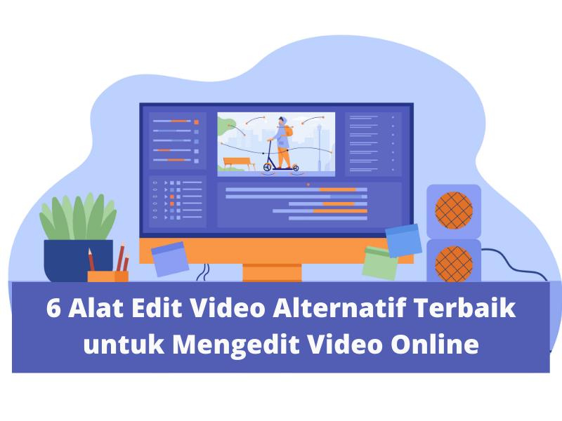 Alat Edit Video Alternatif Terbaik untuk Mengedit Video Online